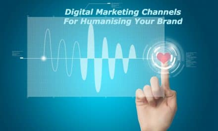 4 Online Digital Marketing Channels for Humanising Your Brand