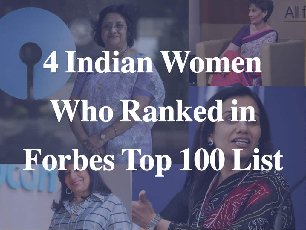 4 Indian Women Who Ranked in Forbes Top 100 List of The World's Most Powerful Women