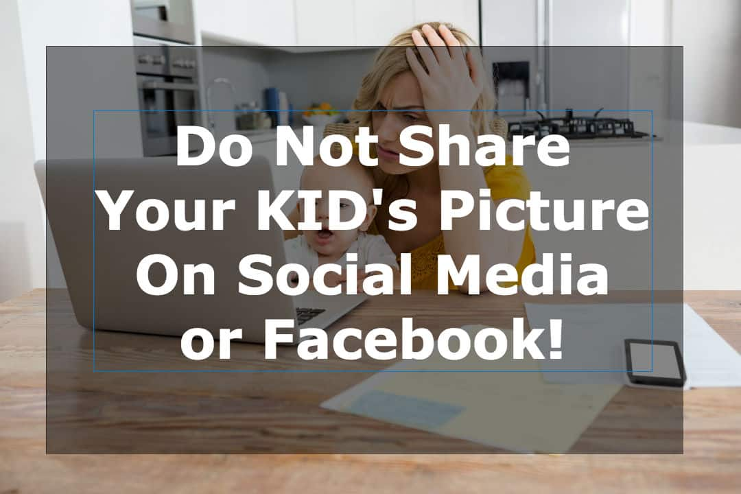 It's hard to resist posting kid's picture on social media. But If you are aware of future implications of posting kids picture on social media then you will not.
