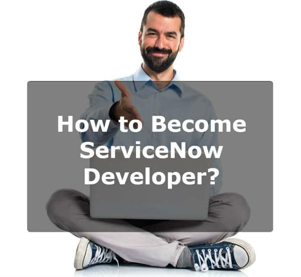 ServiceNow domain has become an attractive career path for many software professionals. But do you know how to become a ServiceNow developer?