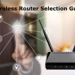 Best Wireless Router Selection Guide. Do You Get Most from Your Wifi Router