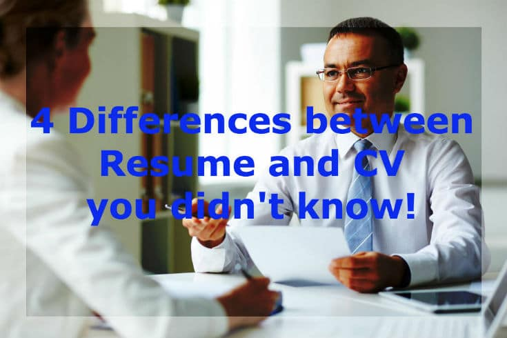 Resume vs CV. 4 differences between resume and CV to help you understand what information to put in CV or Resume and when to use CV vs Resume.