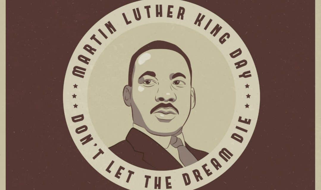Martin Luther King Jr Day – Don't Let the Dream Die