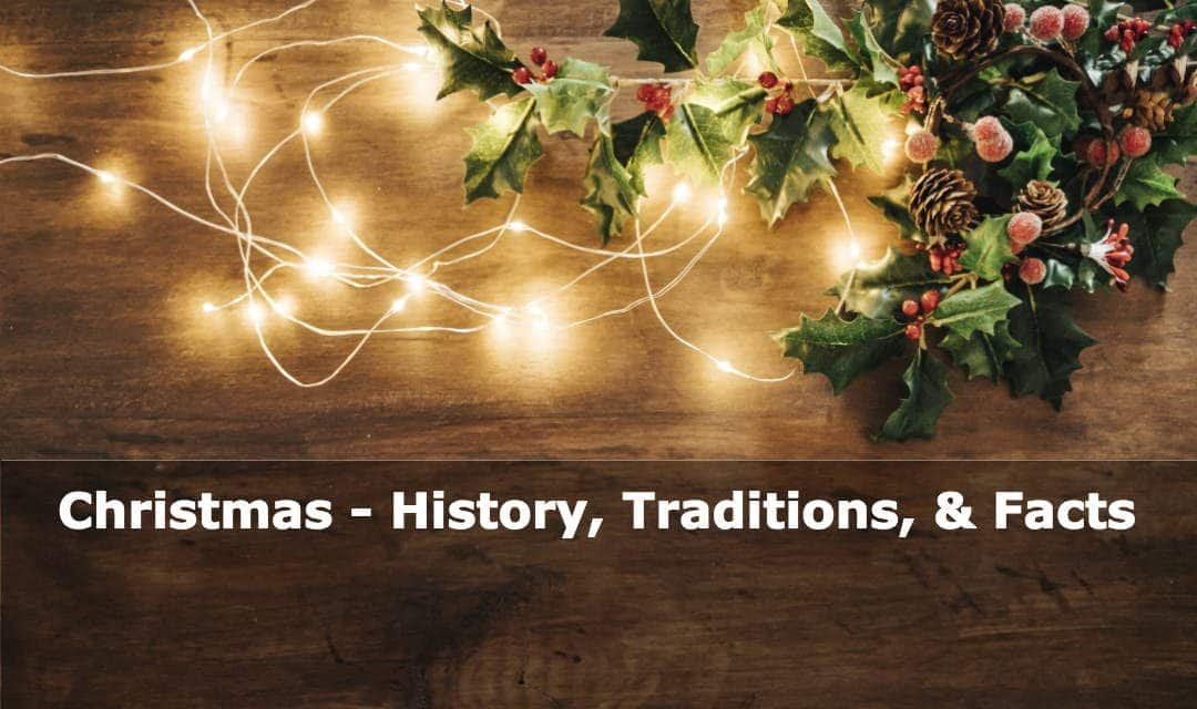When is Christmas Day? Why is it celebrated? History, Traditions, and Facts