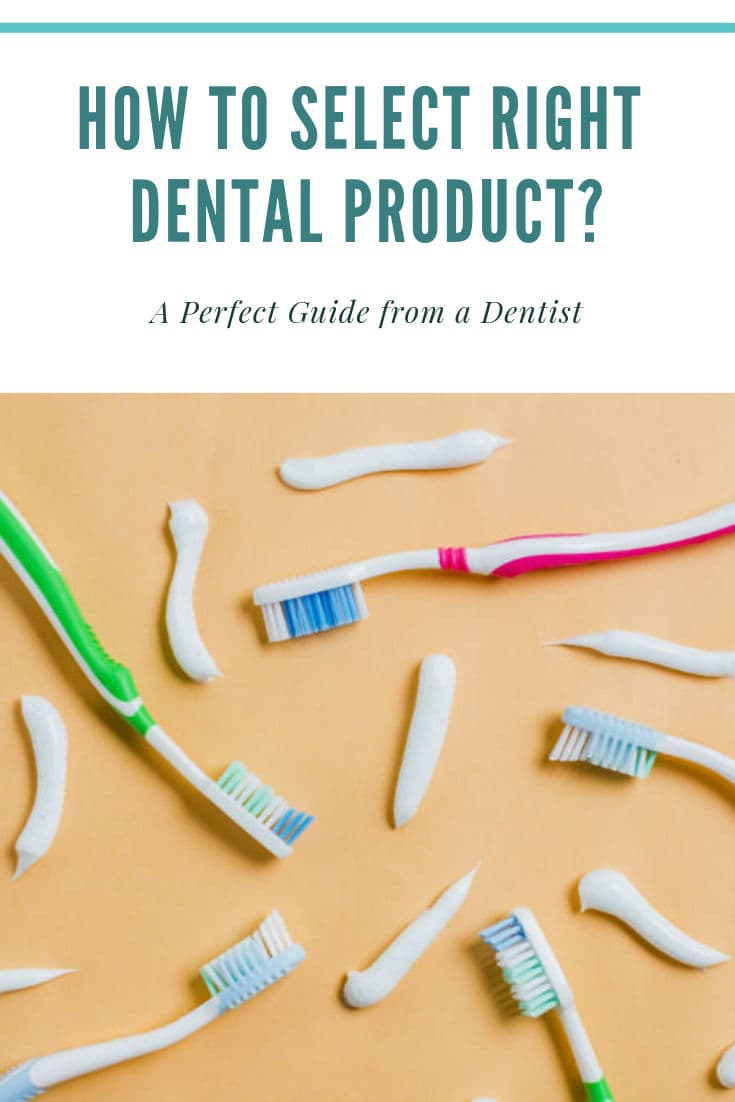 Selecting the right dental product may sometimes be tricky and confusing. But with proper knowledge, this process can become quick & easy.
