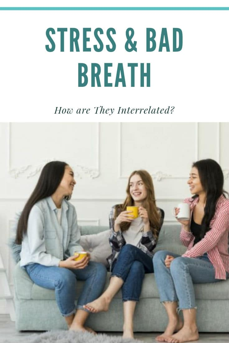 Bad breath caused by excessive stress not only puts you in a socially awkward situation but also negatively impacts your oral health.
